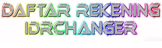Daftar Rekening Idrchanger